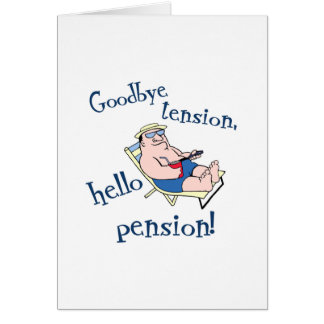 GOODBYE TENSION, HELLO PENSION! RETIREMENT GIFT CARD