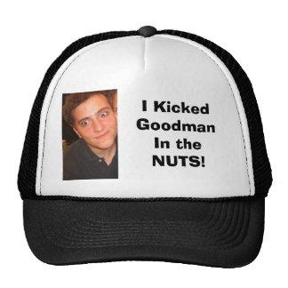 goof, I Kicked GoodmanIn the NUTS! Trucker Hat