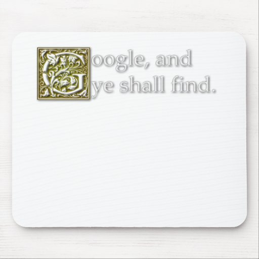 Google and ye shall find mouse pad