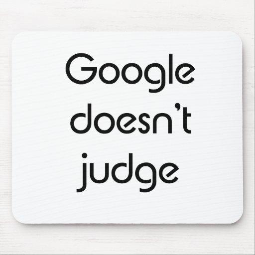 Google Doesn't Judge Mousepads