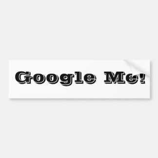 Google Me! Bumper Sticker