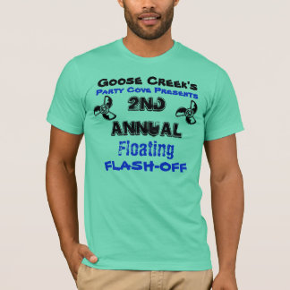 Goose Creek  PARTY COVE  FLOATING FLASH-OFF !!! T-Shirt