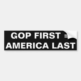 GOP FIRST = AMERICA LAST BUMPER STICKER