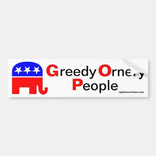 GOP: Greedy Ornery People Bumper Sticker