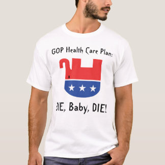 GOP Health Care Plan T-Shirt