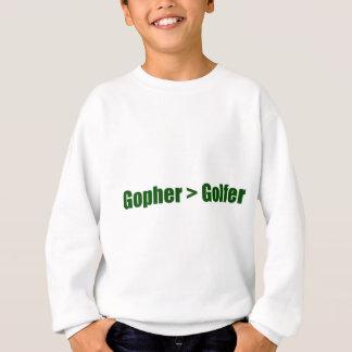 Gophers are better than golfers sweatshirt