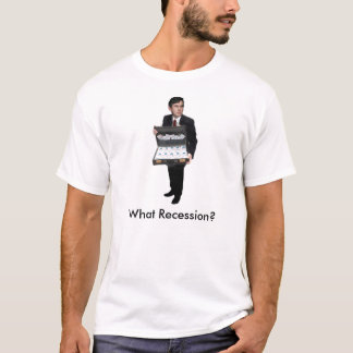 GordonBrownSuitcaseWithMoney, What Recession? T-Shirt