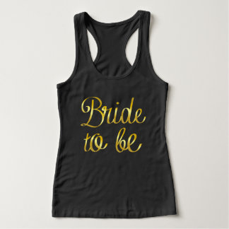 Gorgeous Black Bride to Be Tank with Gold