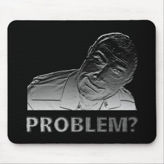 Got a problem? mouse pad