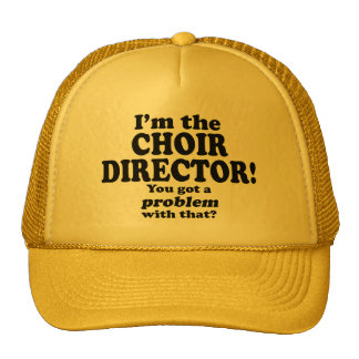 Got A Problem With That, Choir Director Trucker Hat