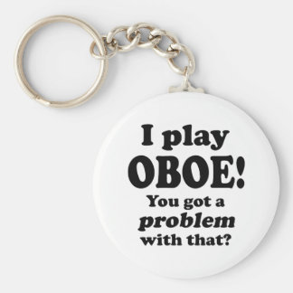 Got A Problem With That, Oboe Keychain