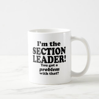 Got A Problem With That, Section Leader Coffee Mug
