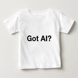 Got AI? Baby T-Shirt