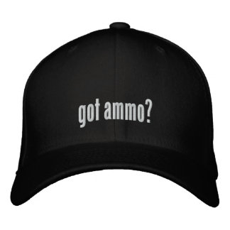 Got ammo? embroidered baseball cap