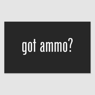 got ammo? sticker