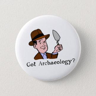 Got Archaeology? Badge 2 Inch Round Button