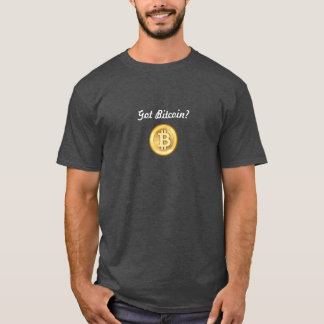 Got Bitcoin? T-Shirt