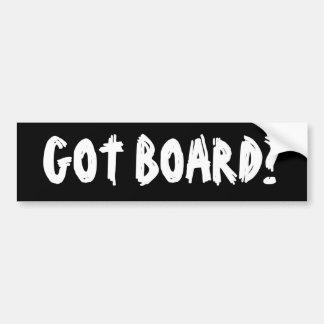 Got Board? Bumper Sticker