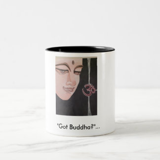 """Got Buddha?""... Two-Tone Coffee Mug"