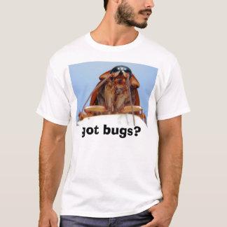 got bugs? 2 T-Shirt