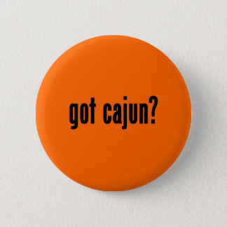 got cajun? 2 inch round button