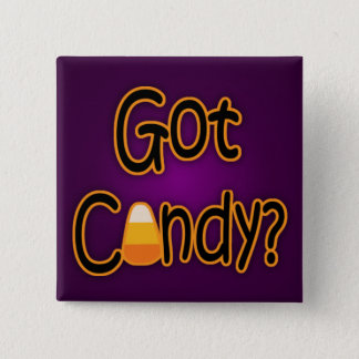 Got Candy? 2 Inch Square Button