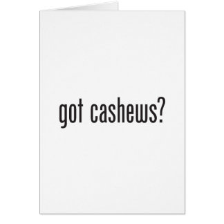 got cashews greeting card