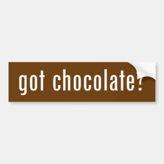 got chocolate? bumper sticker