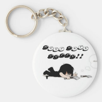 got cofee, Must Have COFFE! Keychain