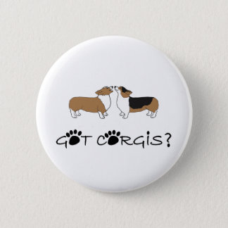 Got Corgis? 2 Inch Round Button