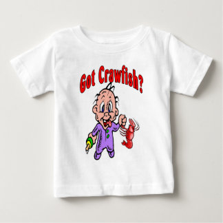 Got Crawfish Baby? Baby T-Shirt