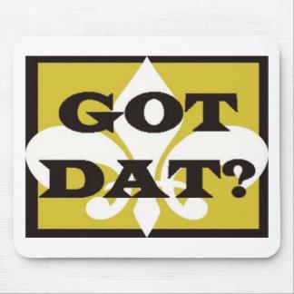GOT DAT? MOUSE PAD