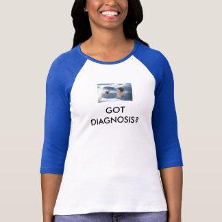 GOT DIAGNOSIS? T-Shirt