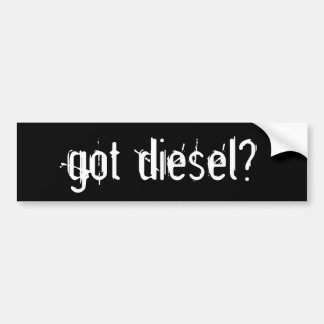 got diesel? bumper sticker