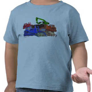 Got dirt Toddler Tee Shirt