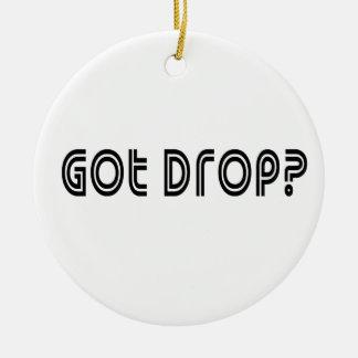 Got Drop Ceramic Ornament