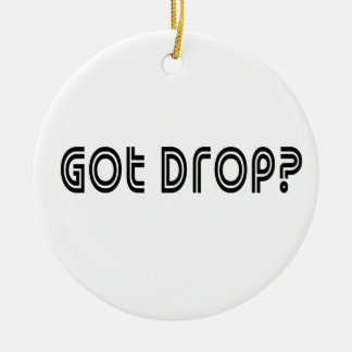 Got Drop Round Ceramic Ornament