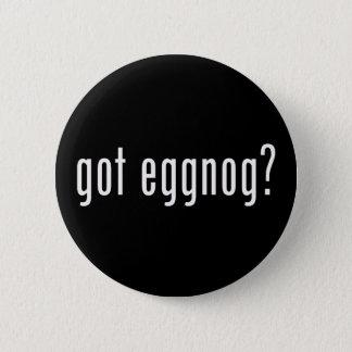 Got Eggnog? Christmas Spirit Given Liquid Form 2 Inch Round Button