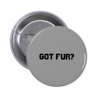 Got Fur? 2 Inch Round Button