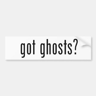 Got Ghosts? Bumper Sticker