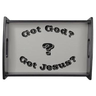 Got God? Got Jesus? Serving Tray
