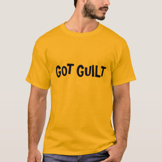 GOT GUILT T SHIRT