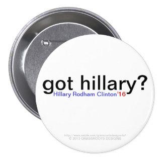 got hillary? Hillary Rodham Clinton '16 3 Inch Round Button