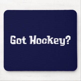 Got Hockey Gifts Mouse Pads