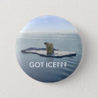 GOT ICE, GOT ICE??? 2 INCH ROUND BUTTON