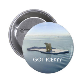 GOT ICE, GOT ICE??? 2 INCH ROUND BUTTON