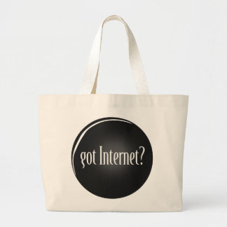 """Got Internet"", Internet, text Got Internet Large Tote Bag"