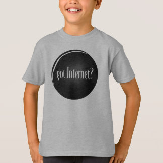 """Got Internet"", Internet, text Got Internet T-Shirt"