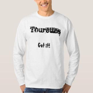 Got it! Tourettes T-Shirt