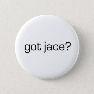 Got Jace? 2 Inch Round Button